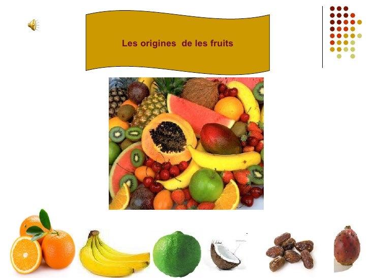 Les origines  de les fruits