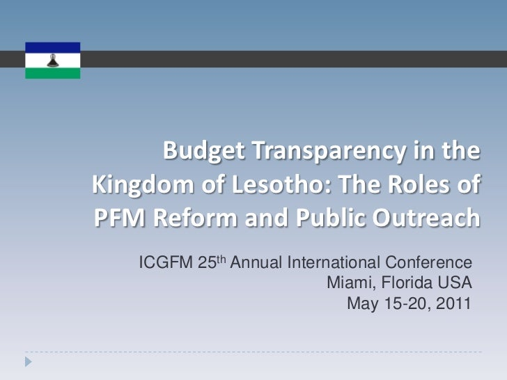 Budget Transparency in the Kingdom of Lesotho: The Roles of PFM Reform and Public Outreach<br />ICGFM 25th Annual Internat...