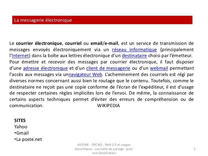 La messagerie électronique<br />Lecourrier électronique,courrielouemail/e-mail, est un service de transmission de mess...