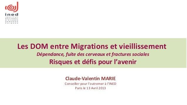 Les DOM entre Migrations et vieillissementDépendance, fuite des cerveaux et fractures socialesRisques et défis pour l'aven...