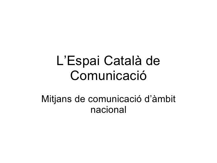 L'espai català de comunicació
