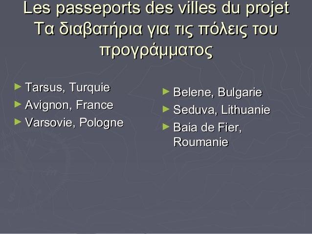 Les passeports des villes du projet Τα διαβατήρια για τις πόλεις του προγράμματος ► Tarsus, Turquie ► Avignon, France ► Va...