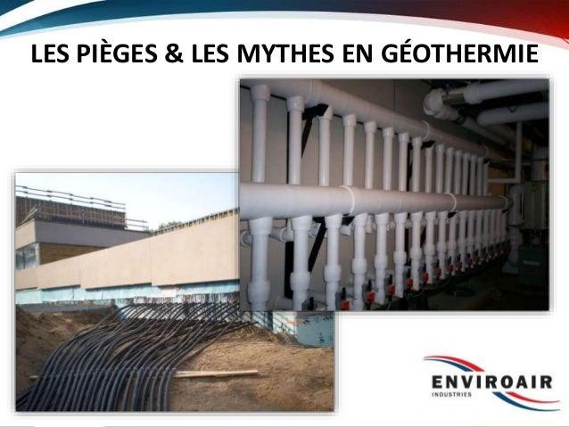 1 LES PIÈGES & LES MYTHES EN GÉOTHERMIE