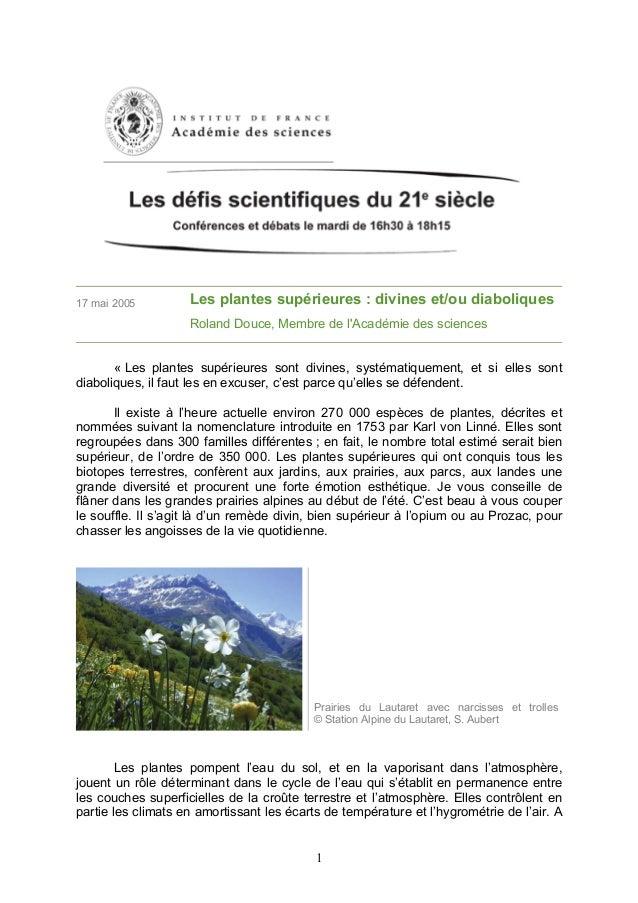 1 Les plantes supérieures : divines et/ou diaboliques Roland Douce, Membre de l'Académie des sciences « Les plantes supéri...