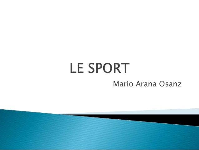 Le Sport - Mario Arana