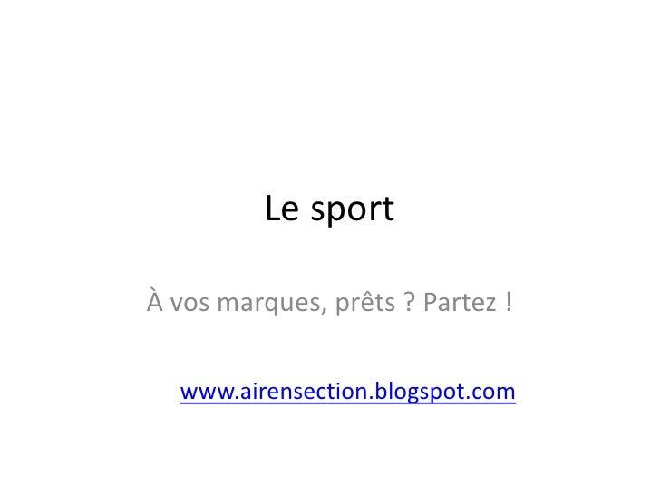 Le sportÀ vos marques, prêts ? Partez !  www.airensection.blogspot.com