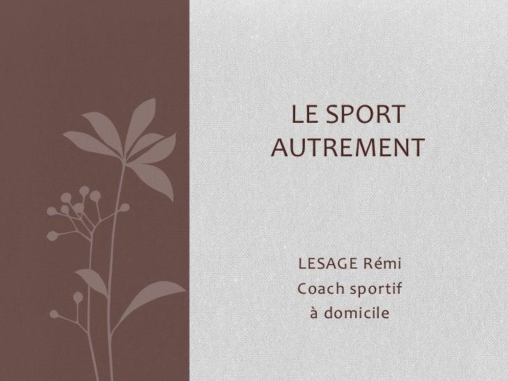 LE SPORTAUTREMENT LESAGE Rémi Coach sportif  à domicile