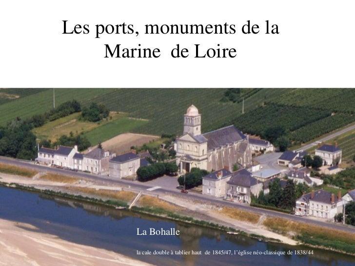 Les ports, monuments de la  Marine  de Loire