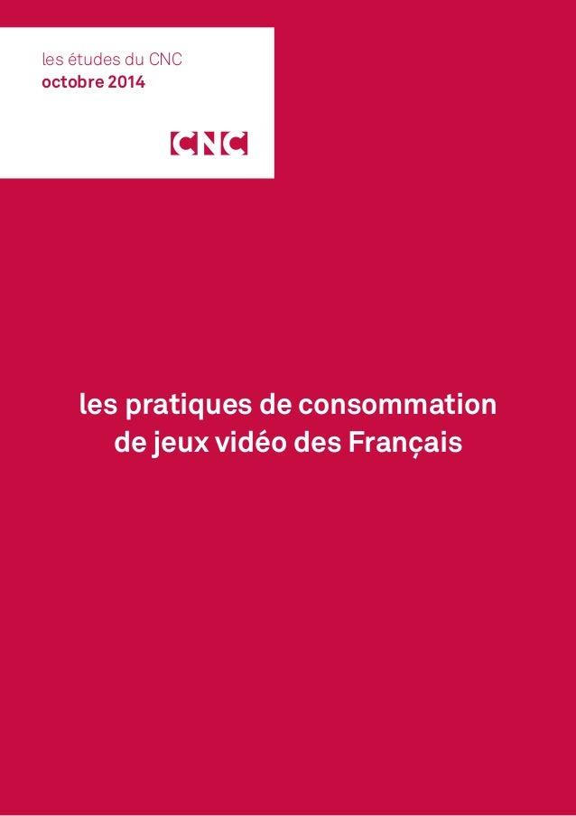 les pratiques de consommation de jeux vidéo des Français les études du CNC octobre 2014