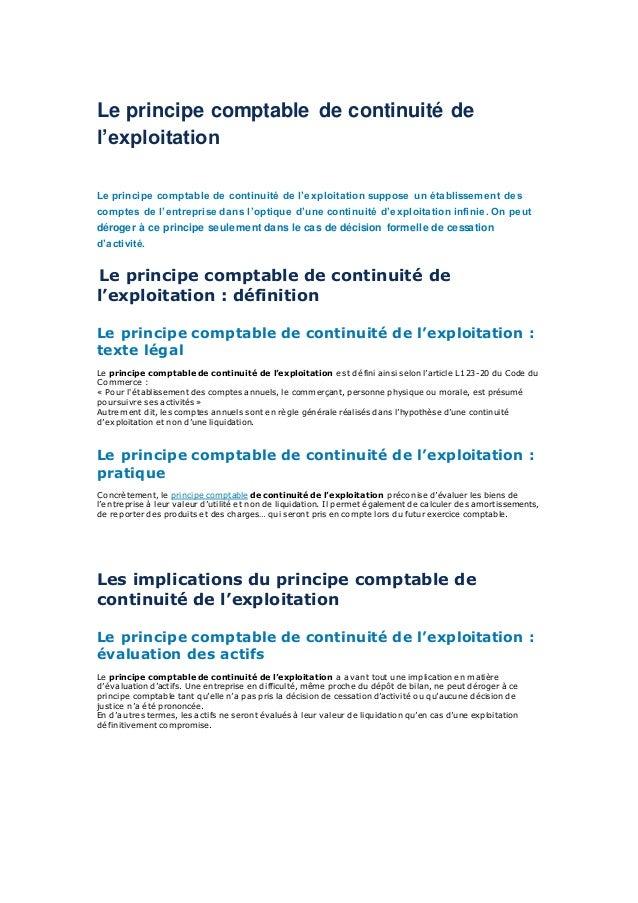 Le principe comptable de continuité de l'exploitation Le principe comptable de continuité de l'exploitation suppose un éta...