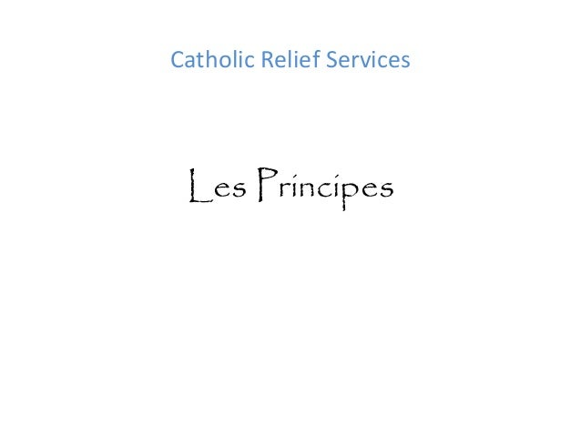 Catholic Relief Services  Les Principes