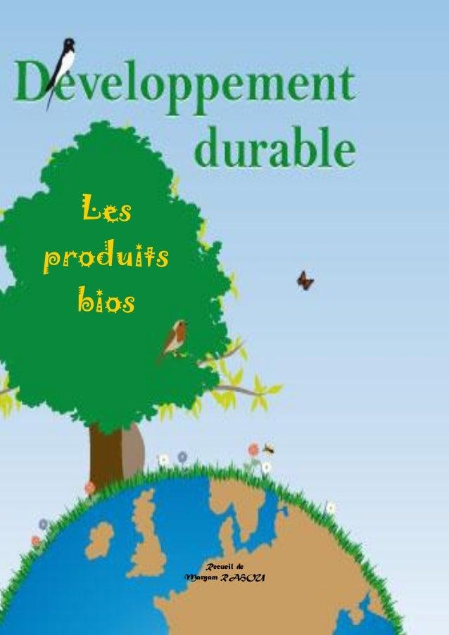 Doctissimo.fr Avril 2012 Page 1 sur 34 Recueil de Maryam RAHOU Les produits bios