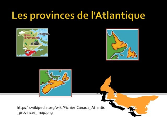 http://fr.whttp://fr.wikipedia.org/wiki/Fichier:Canada_Atlantic_provinces_map.png