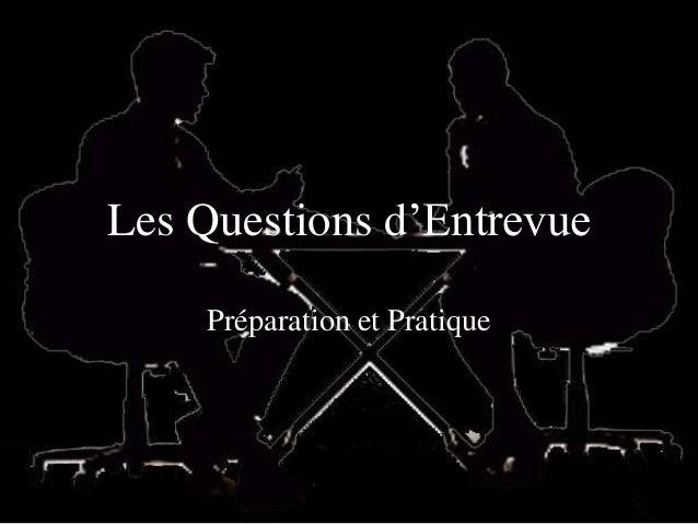 Les Questions d'Entrevue  Préparation et Pratique