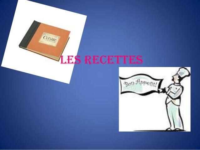 Les Recettes