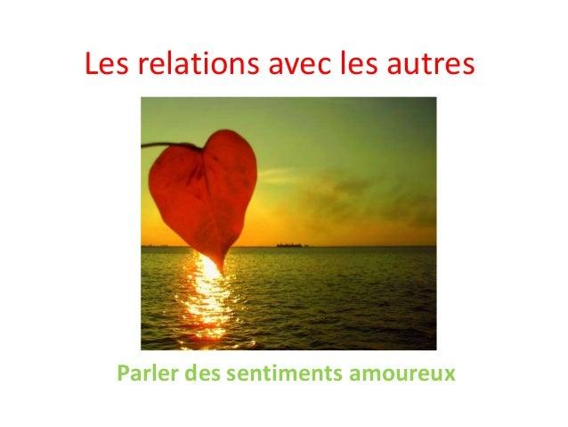 Les relations avec les autres  Parler des sentiments amoureux