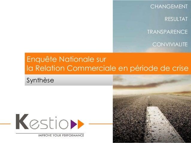 CHANGEMENT RESULTAT TRANSPARENCE CONVIVIALITE Synthèse Enquête Nationale sur la Relation Commerciale en période de crise