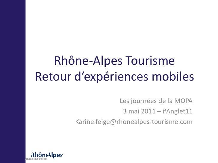 Les rencontres e tourisme anglet MOPA - Retours d'expériences mobiles - Karine Feige CRT Rhone-Alpes