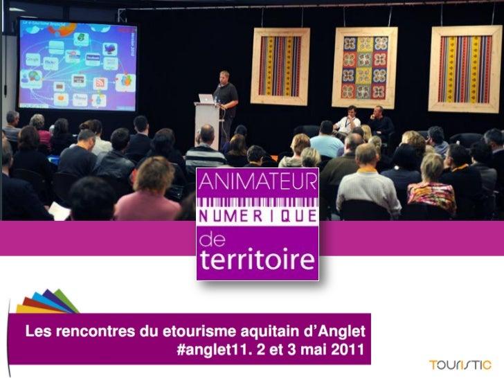 Les rencontres e tourisme anglet MOPA - Animateur numérique de territoire - Pierre Eloy, Touristic