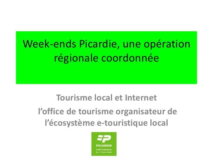 Les rencontres e tourisme anglet MOPA - Week-ends Picardie, une opération régionale coordonnée - Jean-Philippe Gold, CRT Picardie
