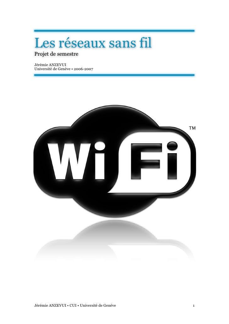 Les réseaux sans filProjet de semestreJérémie ANZEVUIUniversité de Genève • 2006-2007                                     ...