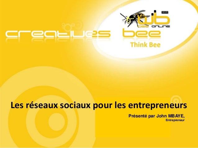 Customer :  Les réseaux sociaux pour les entrepreneurs Project :  Project Manager : Présenté par John MBAYE,  Entrepreneur...