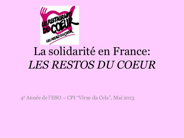 "La solidarité en France: LES RESTOS DU COEUR 4e Année de l'ESO – CPI ""Virxe da Cela"", Mai 2013"