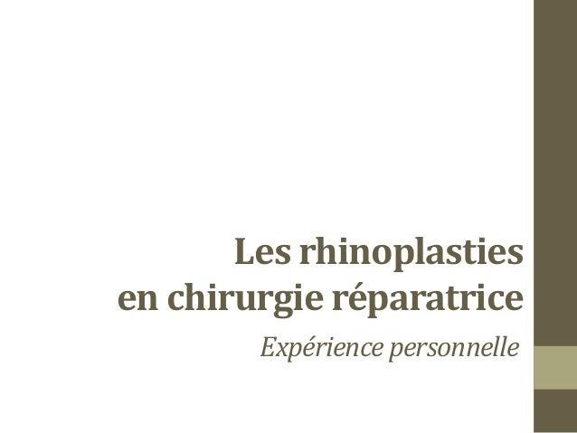 Les rhinoplastiesen chirurgie réparatrice        Expérience personnelle