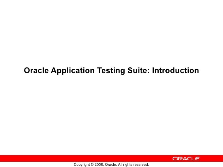 Oracle Application Testing Suite: Introduction