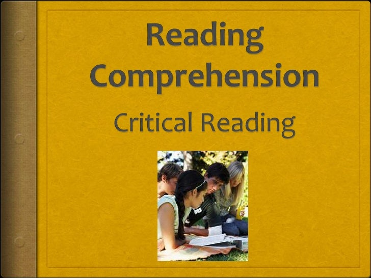 Reading Comprehension<br />Critical Reading<br />