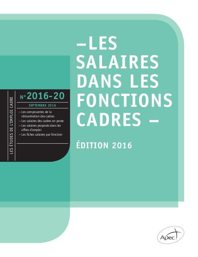 –LES SALAIRES DANSLES FONCTIONS CADRES- ÉDITION 2016– Ce document propose un panorama complet des rémunérations des cad...