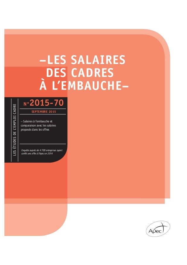 –LES SALAIRES DES CADRES À L'EMBAUCHE– LESÉTUDESDEL'EMPLOICADRE Enquête auprès de 4 700 entreprises ayant confié une offre ...
