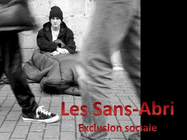 Les Sans-Abri<br />Exclusion sociale<br />