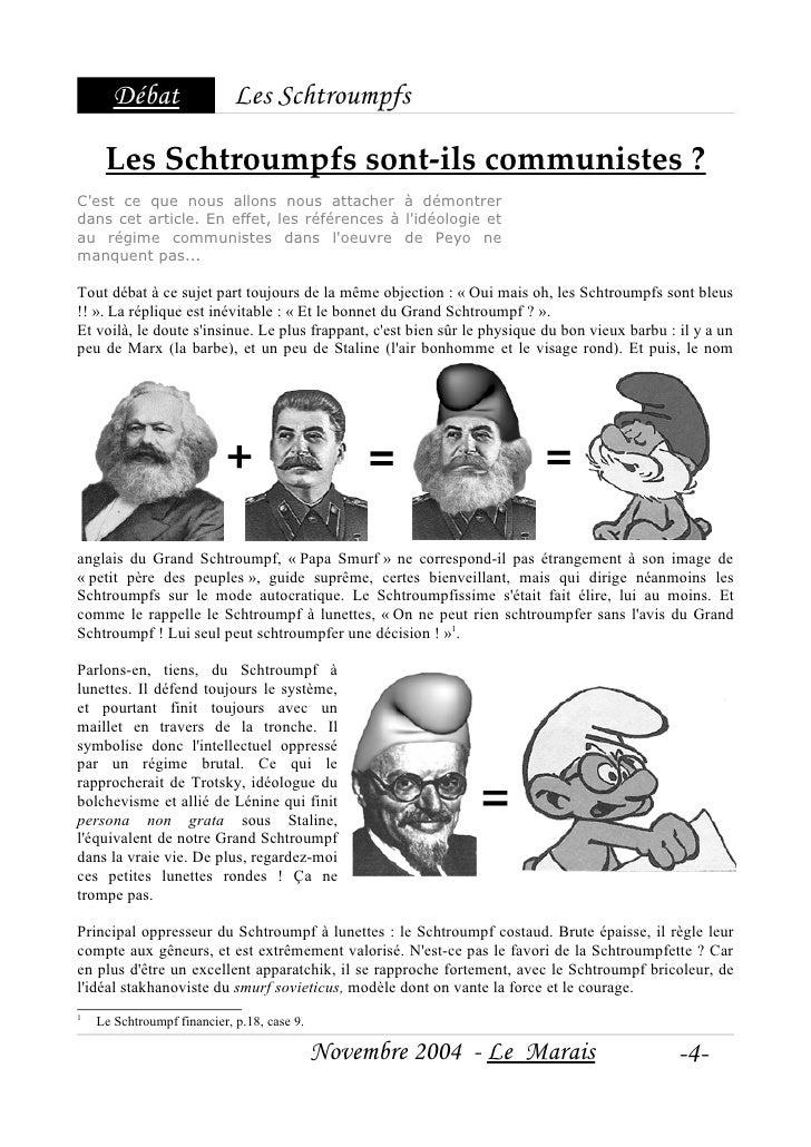 Débat                 Les Schtroumpfs       Les Schtroumpfs sont-ils communistes ? C'est ce que nous allons nous attacher ...