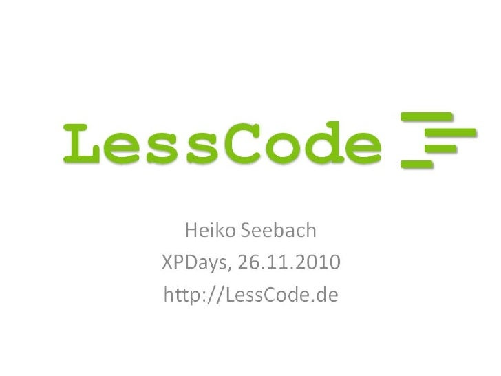 Less code
