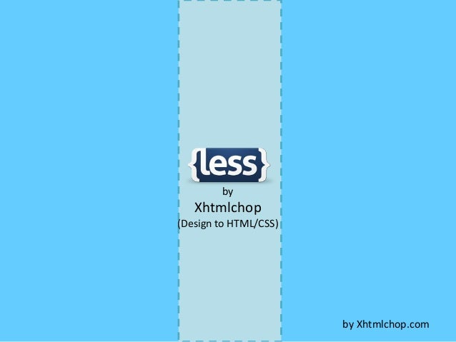 What is LessCSS and its Detailed Explation - Xhtmlchop
