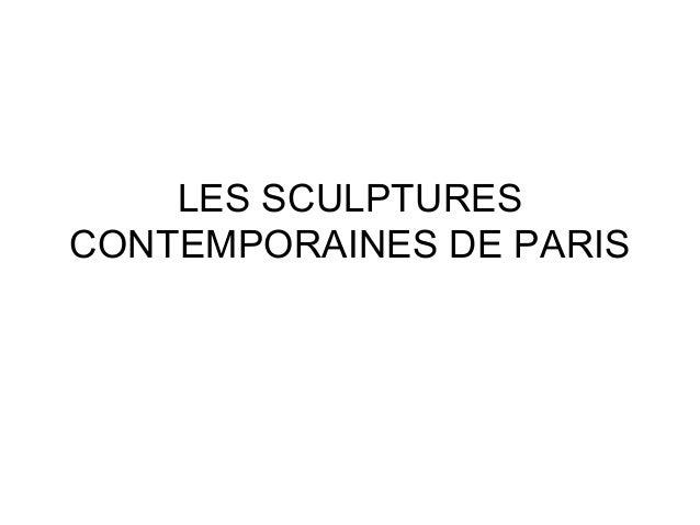 LES SCULPTURESCONTEMPORAINES DE PARIS