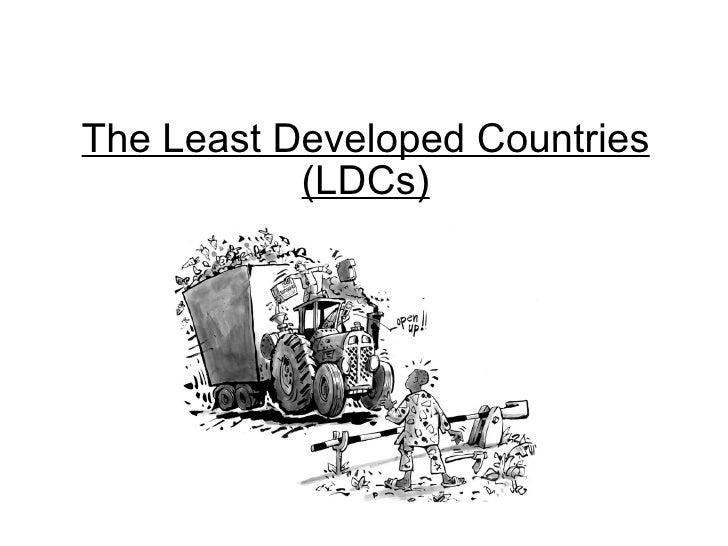 The Least Developed Countries (LDCs)