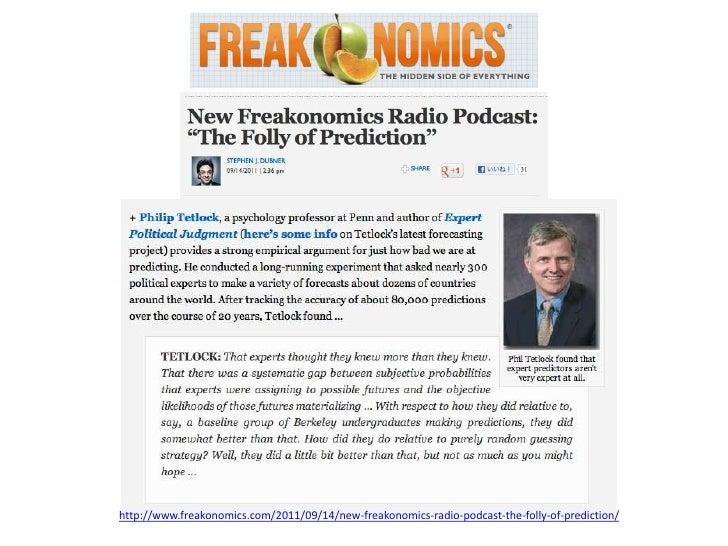 http://www.freakonomics.com/2011/09/14/new-freakonomics-radio-podcast-the-folly-of-prediction/