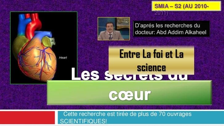 SMIA – S2 (AU 2010-2011)<br />D'aprés les recherches du docteur: AbdAddimAlkaheel<br />Entre La foi et La science<br />Les...