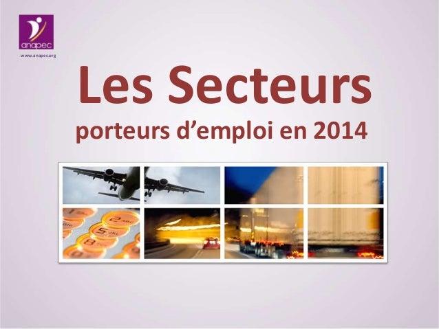 Les Secteurs www.anapec.org porteurs d'emploi en 2014