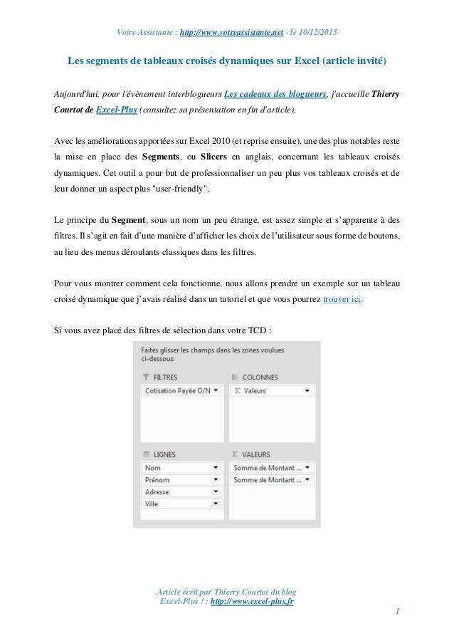 Votre Assistante : http://www.votreassistante.net - le 10/12/2015 Article écrit par Thierry Courtot du blog Excel-Plus ! :...