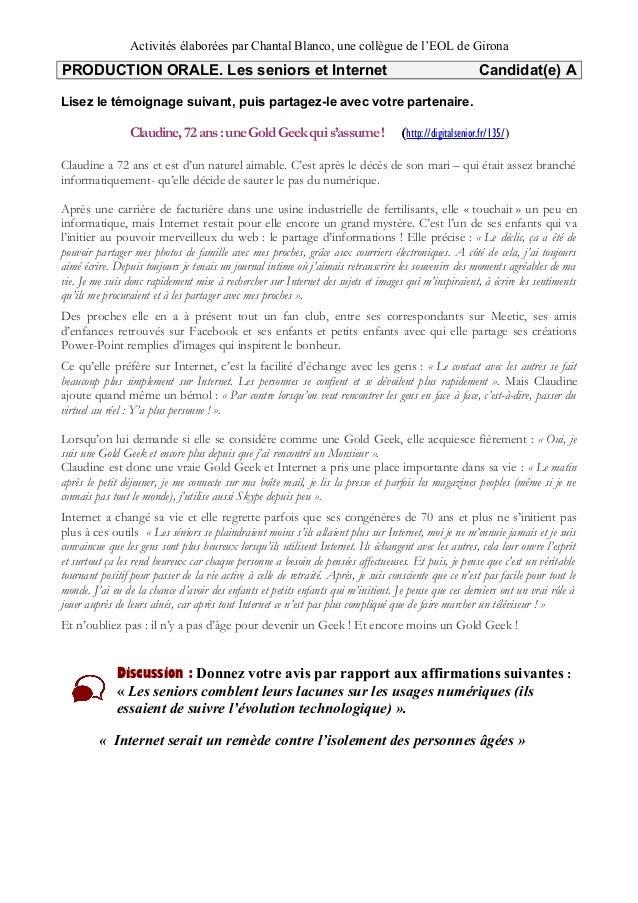 Activités élaborées par Chantal Blanco, une collègue de l'EOL de Girona PRODUCTION ORALE. Les seniors et Internet Candidat...