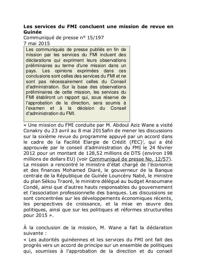 Les services du FMI concluent une mission de revue en Guinée Communiqué de presse n° 15/197 7 mai 2015 Les communiqués de ...