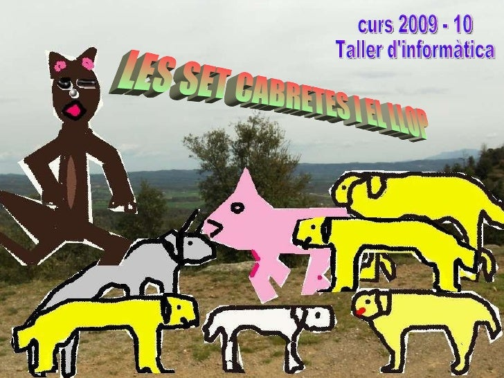 LES SET CABRETES I EL LLOP curs 2009 - 10 Taller d'informàtica