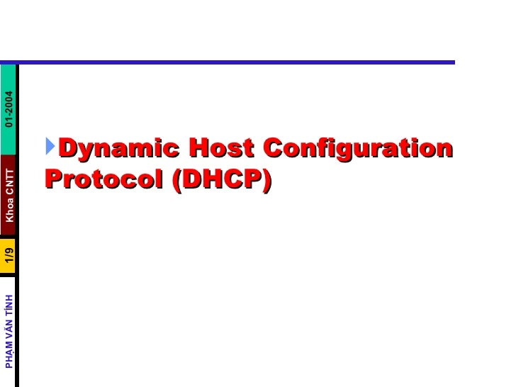 <ul><li>Dynamic Host Configuration Protocol (DHCP)   </li></ul>