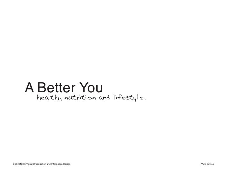 A Better You                       health, nutrition and lifestyle.     DESIGN IIII: Visual Organization and Information D...