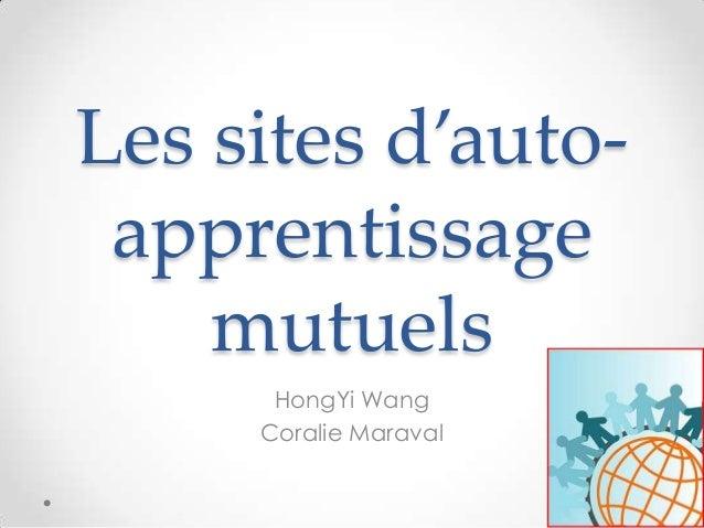 Les sites d'auto- apprentissage    mutuels      HongYi Wang     Coralie Maraval