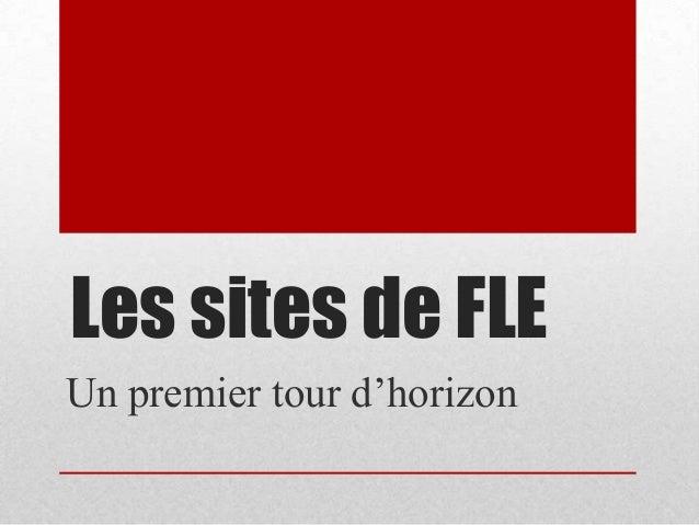 Les sites de FLE Un premier tour d'horizon