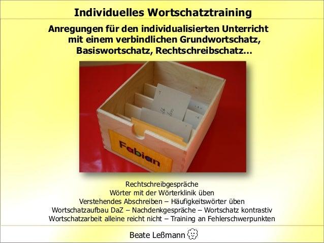 Individuelles Wortschatztraining Anregungen für den individualisierten Unterricht mit einem verbindlichen Grundwortschatz,...